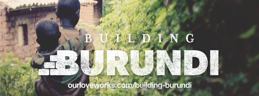 Loveworks - Building Burundi